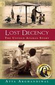Lost Decency: The Untold Afghan Story