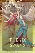 The Six Swans and Other Fairy Tales