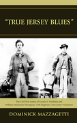'True Jersey Blues': The Civil War Letters of Lucien A. Voorhees and William McKenzie Thompson, 15th Regiment, New Jersey Volunteers