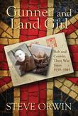 Gunner and Land Girl: Bob and Connie, Their War Years. 1939-1945
