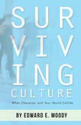 Surviving Culture: When Character and Your World Collide