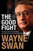 The Good Fight: Six years, two prime ministers and staring down the Great Recession