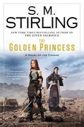 S. M. Stirling - The Golden Princess: A Novel of the Change