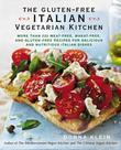 The Gluten-Free Italian Vegetarian Kitchen: More Than 225 Meat-Free, Wheat-Free, and Gluten-Free Recipes for Delicious and N utricious Italian Dishes