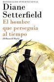 El hombre que perseguía al tiempo: (Bellman & Black--Spanish-language Edition)