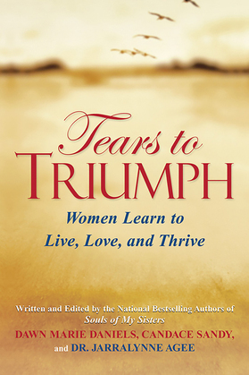 Tears to Triumph: Women Learn To Live, Love and Thrive
