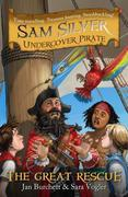 Sam Silver Undercover Pirate 7: The Great Rescue