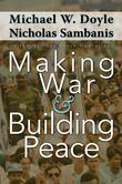 Making War and Building Peace: United Nations Peace Operations