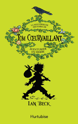 Mystérieuse histoire de Tom Coeurvaillant, aventurier en herbe