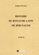Histoire du royaume latin de Jérusalem. Tomesecond