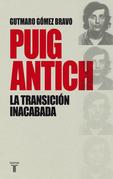 Puig Antich. La transición inacabada