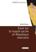 Essai sur la royauté sacrée en république mexicaine