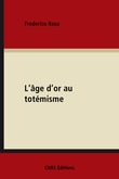 L'âge d'or au totémisme