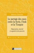 Le partage des eaux entre la Syrie, l'Irak et la Turquie