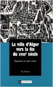 La ville d'Alger vers la fin du XVIIIe siècle