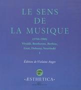 Le Sens de la musique (1750-1900), vol.1