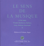 Le Sens de la musique (1750-1900), vol.2