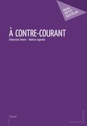 Clémentine Séverin – Béatrice Legendre - À contre-courant