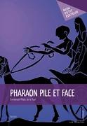 Pharaon pile et face