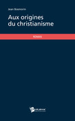 Aux origines du christianisme