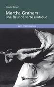 Martha Graham : une fleur de serre exotique