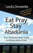Eat Pray Stay: Abadiânia
