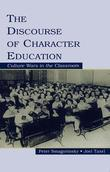 The Discourse of Character Education: Culture Wars in the Classroom