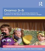 Drama 3 - 5: A practical guide to teaching drama to children in the Early Years Foundation Stage