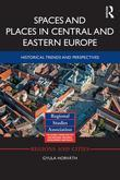 Space and Place in Central and Eastern Europe: Historical Trends and Perspectives: Historical Trends and Perspectives