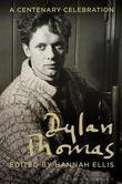 Dylan Thomas: A Centenary Celebration