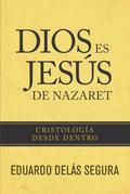 Dios es Jesús de Nazaret: Christology from Within
