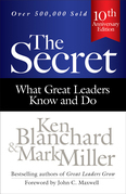 The Secret: What Great Leaders Know and Do