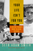 Your Life Isn't for You: A Selfish Person's Guide to Being Selfless
