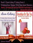 Clean Eating: 17 Eating Clean & Drinking Clean Recipes with High Speed Blenders (Best Clean Eating Recipes) + Smoothies Are Like You: Smoothie Food Po