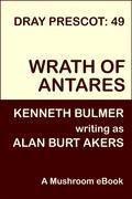 Wrath of Antares [Dray Prescot #49]