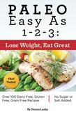 Paleo Easy As 1-2-3: Lose Weight, Eat Great
