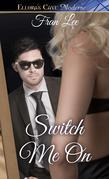 Switch Me On