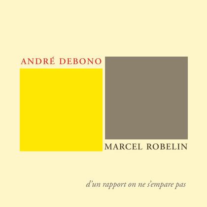 André Debono, Marcel Robelin, d'un rapport on ne s'empare pas