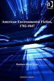 American Environmental Fiction, 1782-1847