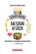 Crowdfunding. Dai sogni ai soldi