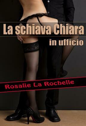 La schiava Chiara - in ufficio