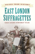 Voices from History: East London Suffragettes