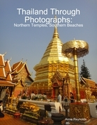 Thailand Through Photographs: Northern Temples and Southern Beaches