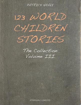 123 World Children Stories: The Collection - Volume 3