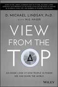 View From the Top: An Inside Look at How People in Power See and Shape the World