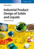 Industrial Product Design of Solids and Liquids: A Practical Guide