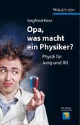 Opa, Was Macht Ein Physiker: Physik Fur Jung Und Alt
