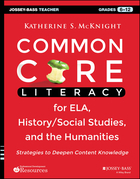 Common Core Literacy for Ela, History/Social Studies, and the Humanities: Strategies to Deepen Content Knowledge (Grades 6-12)