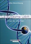 Le syndrôme U.G.A.