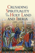 Crusading Spirituality in the Holy Land and Iberia, c.1095-c.1187
